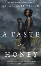 A Taste of Honey by Kai Ashante Wilson cover for African SFF list (fantasy novella)