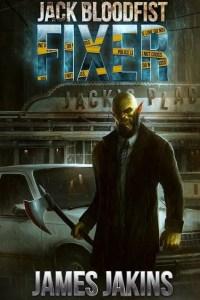 Jack Bloodfist Fixer by James Jakins (urban fantasy) cover for SPFBO Finalist Sale