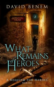 What Remains of Heroes by David Benem (grimdark epic fantasy) cover for SPFBO Finalist Sale