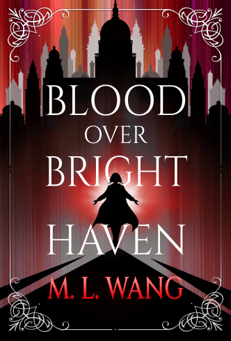 Blood Over Bright Haven by ML Wang cover