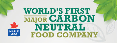 World's First Major Carbon Neutral Food Company (CNW Group/Maple Leaf Foods Inc.)
