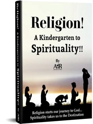 Religion, A Kindergarten to Spirituality