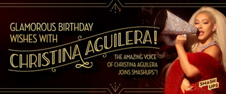 AMERICAN GREETINGS FEATURES MUSIC ICON CHRISTINA AGUILERA IN NEWEST SMASHUP™ CUSTOMIZED VIDEO ECARD