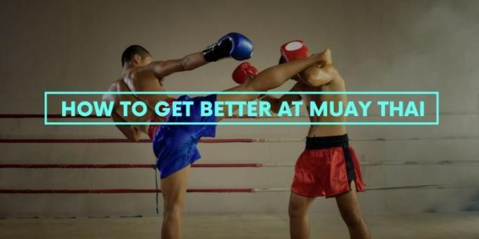 How to Get Better at Muay Thai