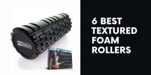 6 Best Textured Foam Rollers