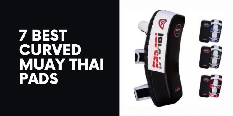7 Best Curved Muay Thai Pads