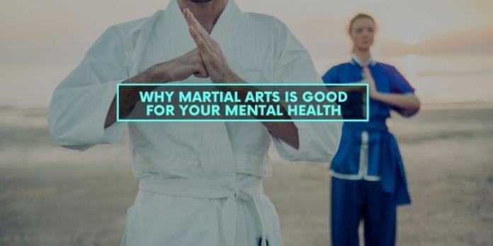 Why Martial Arts is Good for Your Mental Health
