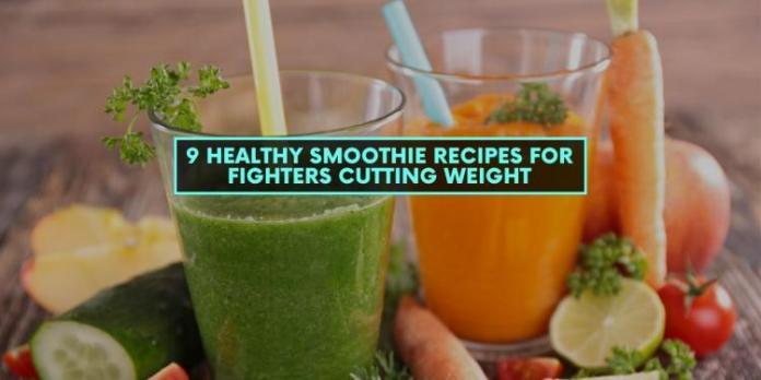 9 Healthy Smoothie Recipes for Fighters Cutting Weight