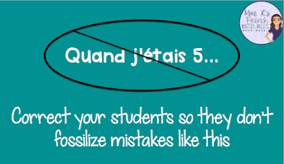 """Correct your French students when they speak so they don't say things like, """"Quand j'étais cinq."""""""