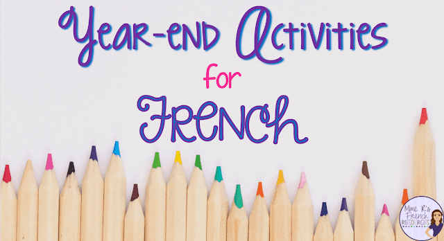 End of the year activities for French class that work with any group.