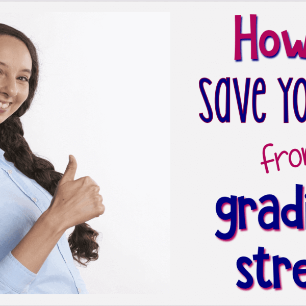 Save yourself from grading stress