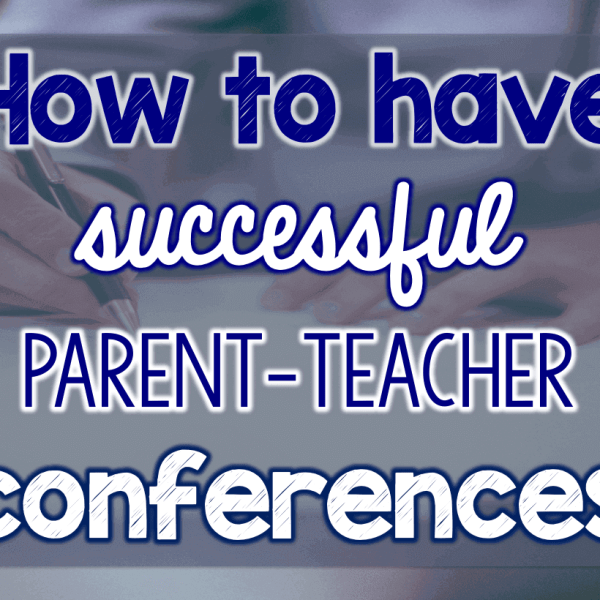 How to have successful parent-teacher conferences