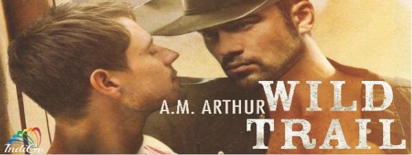 Wild Trail by A.M. Arthur