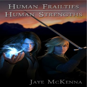 Human Frailties, Human Strengths By Jaye McKenna
