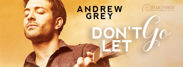Don't Let Go by Andrew Grey Guest Post & Excerpt!