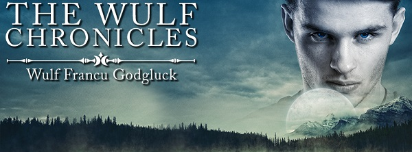 The Wulf Chronicles by Wulf Francu Godgluck Blog Tour, Character Interview, Excerpt & Giveaway!