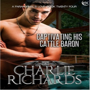 Captivating His Cattle Baron by Charlie Richards