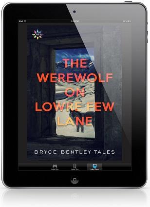 The Werewolf on Lowre Few Lane by Bryce Bently-Tales Release Blast, Excerpt & Giveaway!