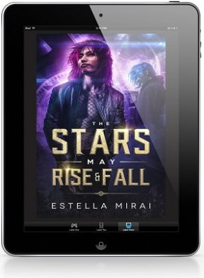 The Stars May Rise and Fall by Estella Mirai Blog Tour, Excerpt & Giveaway!