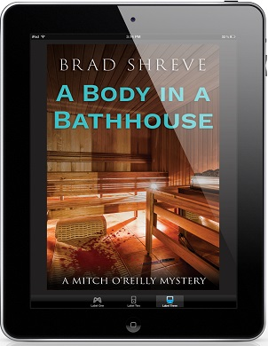 A Body In A Bathhouse by Brad Shreve Release Blast, Excerpt & Giveaway!