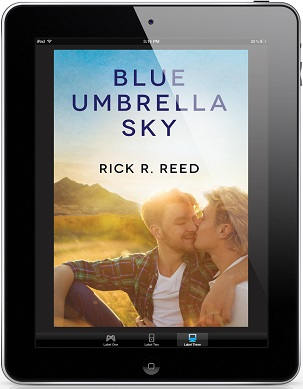 Blue Umbrella Sky by Rick R. Reed Release Blast, Excerpt & Giveaway!