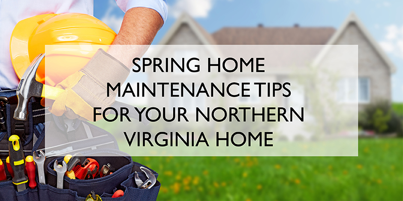 Spring Home Maintenance Tips for your Northern Virginia Home_mmk realty llc