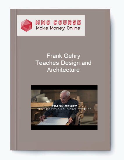 Frank Gehry – Teaches Design and Architecture Frank Gehry – Teaches Design and Architecture Frank Gehry     Teaches Design and Architecture