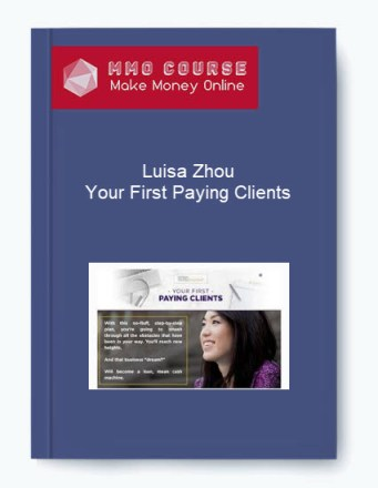 [object object] Luisa Zhou – Your First Paying Clients Luisa Zhou     Your First Paying Clients