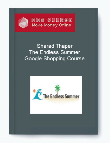 Sharad Thaper – The Endless Summer Google Shopping Course Sharad Thaper – The Endless Summer Google Shopping Course Sharad Thaper     The Endless Summer Google Shopping Course