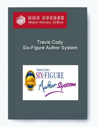 - Travis Cody     Six Figure Author System - Travis Cody – Six-Figure Author System