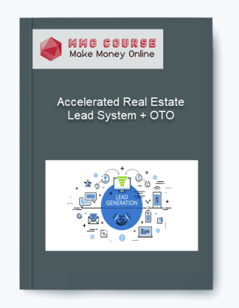 accelerated real estate lead system + oto - Accelerated Real Estate Lead System OTO - Accelerated Real Estate Lead System + OTO [Free Download]
