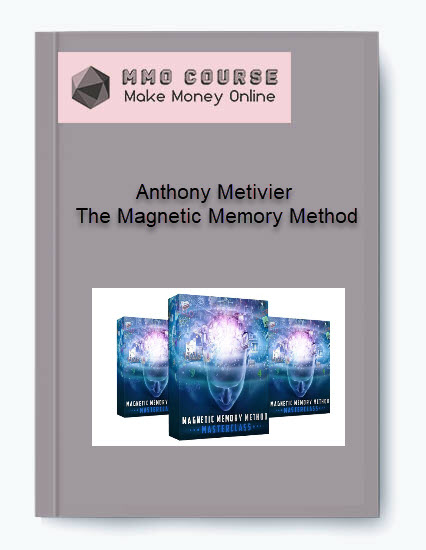 anthony metivier – the magnetic memory method Anthony Metivier – The Magnetic Memory Method Anthony Metivier     The Magnetic Memory Method