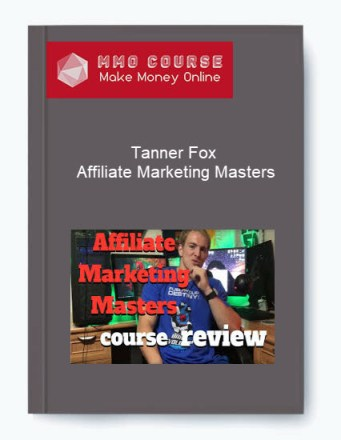 tanner fox – affiliate marketing masters - Tanner Fox     Affiliate Marketing Masters - Tanner Fox – Affiliate Marketing Masters [Free Download]