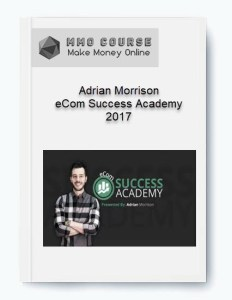 Adrian Morrison – eCom Success Academy 2017 [Free Download] adrian morrison – ecom success academy 2017 Adrian Morrison – eCom Success Academy 2017 [Free Download] Adrian Morrison eCom Success Academy 2017