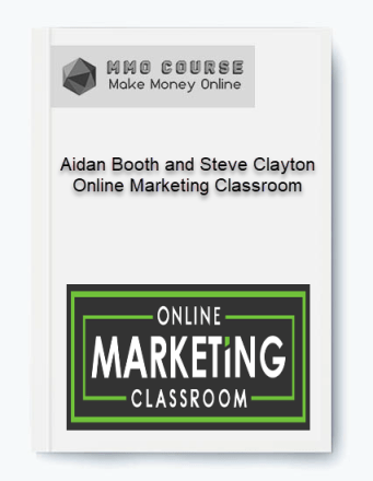aidan booth and steve clayton – online marketing classroom - Aidan Booth and Steve Clayton     Online Marketing Classroom 1 - Aidan Booth and Steve Clayton – Online Marketing Classroom [Free Download]