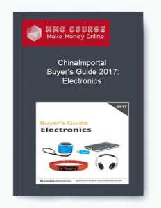 chinaimportal – buyer's guide 2017: electronics - ChinaImportal     Buyer   s Guide 2017 Electronics - ChinaImportal – Buyer's Guide 2017: Electronics [Free Download]
