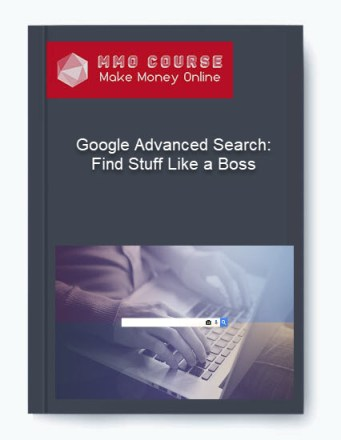 google advanced search: find stuff like a boss - Google Advanced Search Find Stuff Like a Boss - Google Advanced Search: Find Stuff Like a Boss [Free Download]