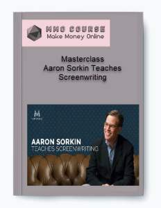 masterclass – aaron sorkin teaches screenwriting - Masterclass     Aaron Sorkin Teaches Screenwriting - Masterclass – Aaron Sorkin Teaches Screenwriting [Free Download]