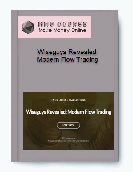 wiseguys revealed: modern flow trading Wiseguys Revealed: Modern Flow Trading [Free Download] Wiseguys Revealed Modern Flow Trading