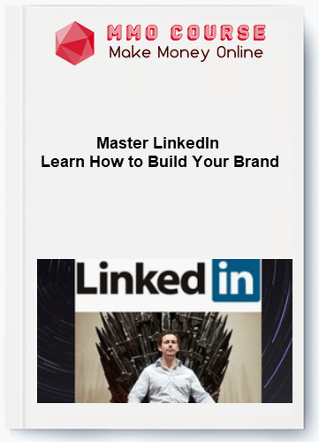 master linkedin- learn how to build your brand Master LinkedIn- Learn How to Build Your Brand [Free Download] Master LinkedIn Learn How to Build Your Brand