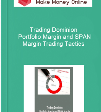 [object object] Home Trading Dominion     Portfolio Margin and SPAN Margin Trading Tactics