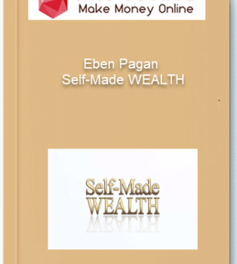 [object object] Home Eben Pagan     Self Made WEALTH