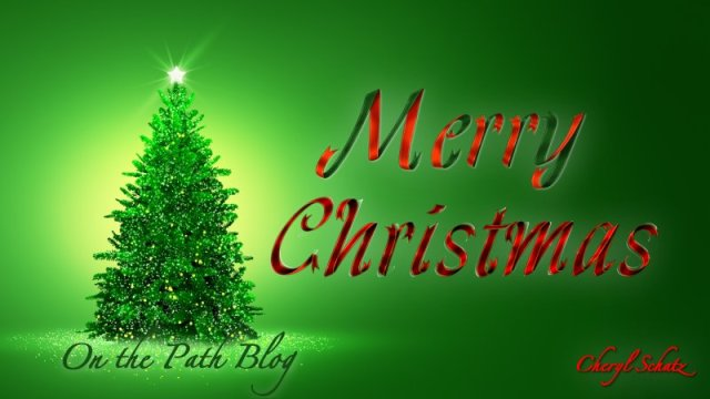 Merry Christmas from On the Path blog by Cheryl Schatz