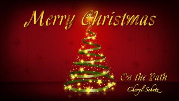Christmas 2014 On the Path blog by Cheryl Schatz