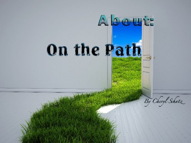 "About ""On the Path"" by Cheryl Schatz"