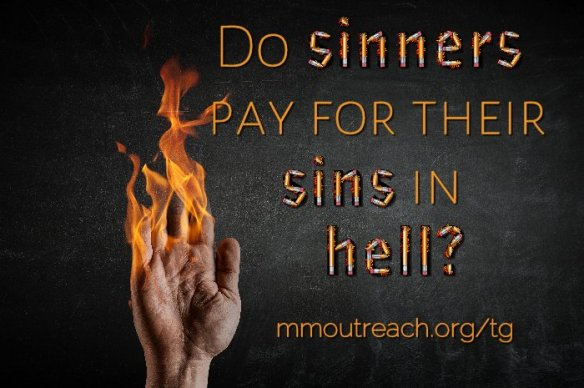 Was God's wrath satisfied in Christ or do sinners pay for their sins in hell