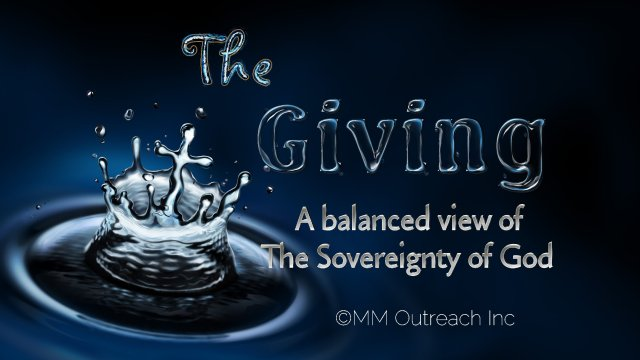 The Giving A balanced view of the Sovereignty of God