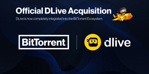 DLive is now a part of the BitTorrent X ecosystem