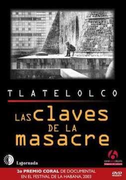 Tlatelolco_las_claves_de_la_masacre  Películas sobre la noche de Tlatelolco el 2 de octubre del 68