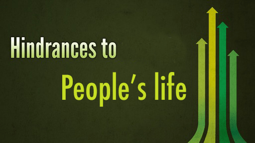 Hindrances to People's Life